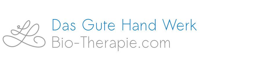 Das Gute Hand Werk  | Bio-Therapie.com | Lutz Larm